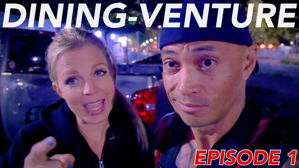 Dining-Venture Episode 1 (video!)